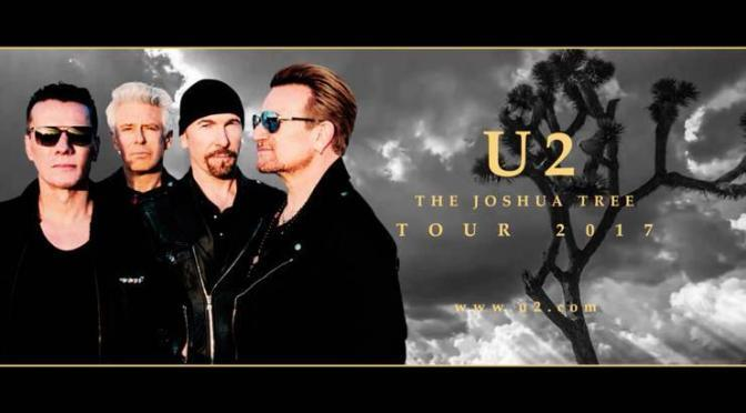 Bowen, you're going to U2 – The Joshua Tree Tour 2017.